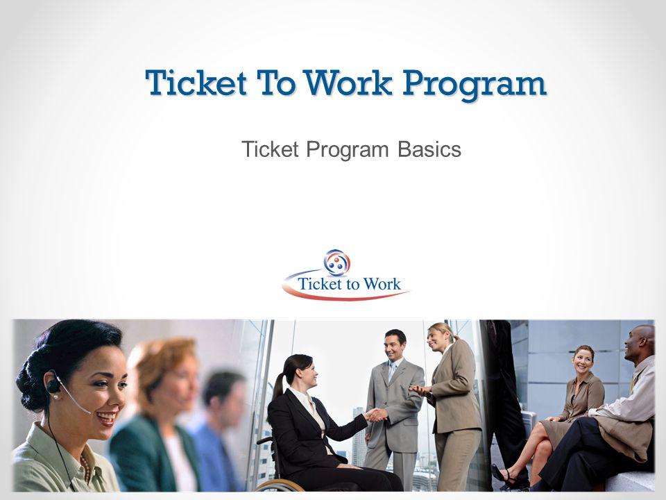 Ticket To Work Program Ticket Program Basics