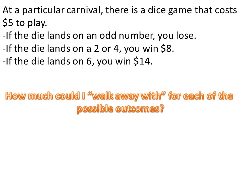 $5 How much money did you win/get back.- I did not get any of the money back How much did you pay.
