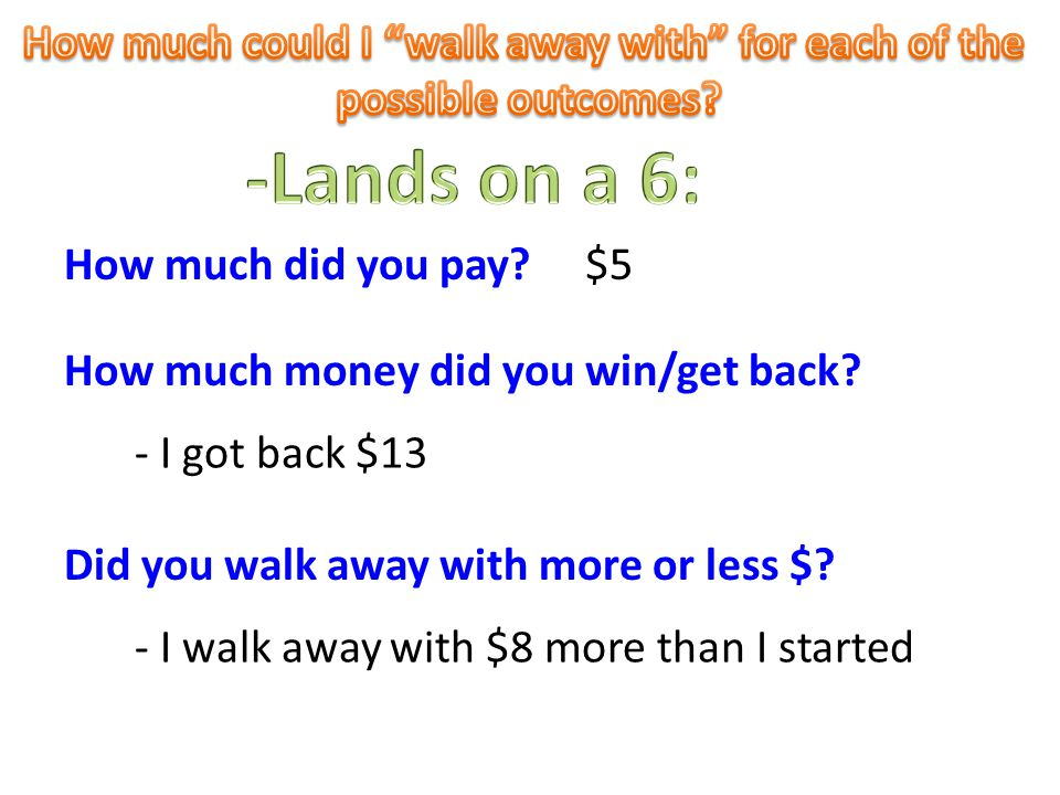 The overall amount you walk away with (positive or negative) is called the: I walk away with $8 more than I started?