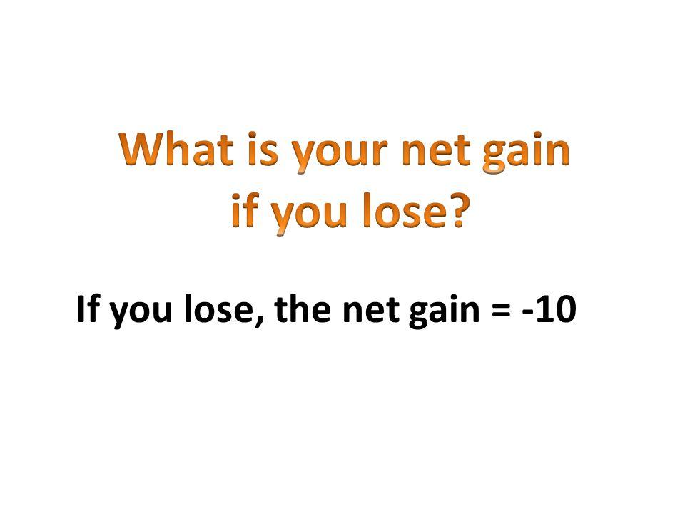 If you win, the net gain = 9