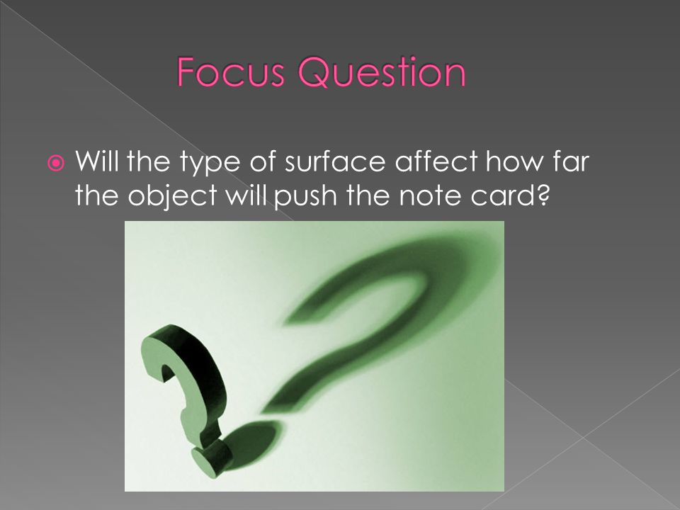 Will the type of surface affect how far the object will push the note card?