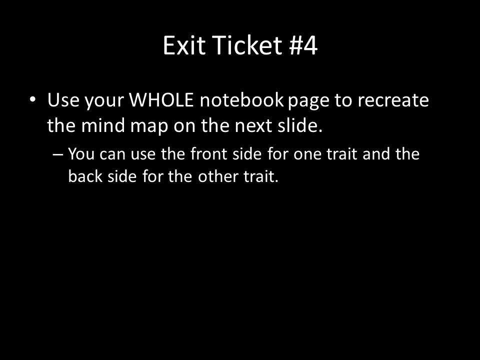 Exit Ticket #4 Use your WHOLE notebook page to recreate the mind map on the next slide.