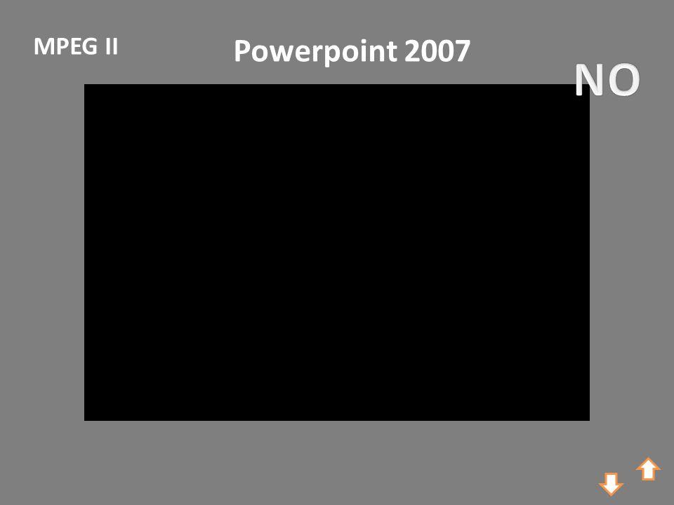 Powerpoint 2007 MPEG II