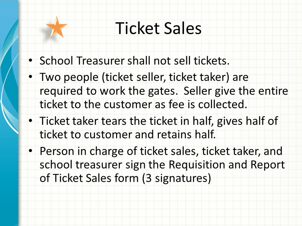 Ticket Sales School Treasurer shall not sell tickets.