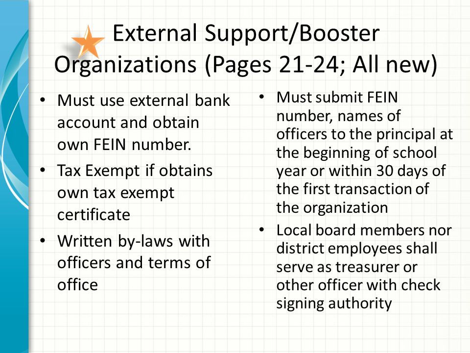 External Support/Booster Organizations (Pages 21-24; All new) Must use external bank account and obtain own FEIN number.