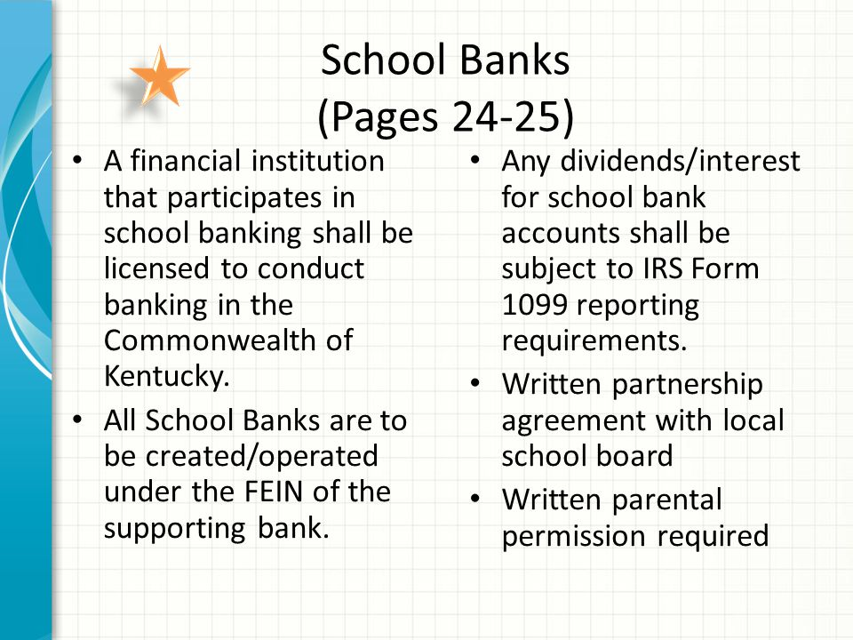 School Banks (Pages 24-25) A financial institution that participates in school banking shall be licensed to conduct banking in the Commonwealth of Kentucky.