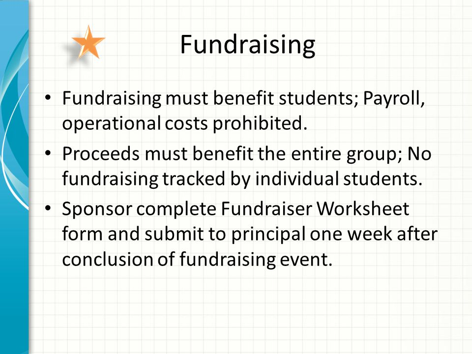 Fundraising Fundraising must benefit students; Payroll, operational costs prohibited.
