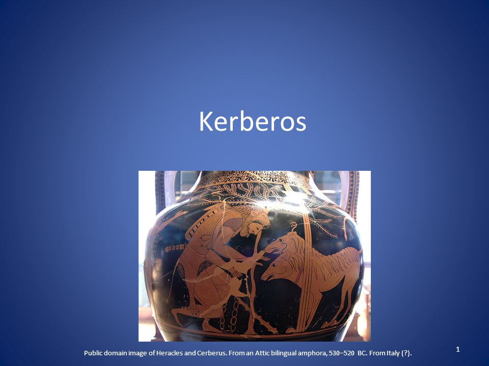 Kerberos 1 Public domain image of Heracles and Cerberus.