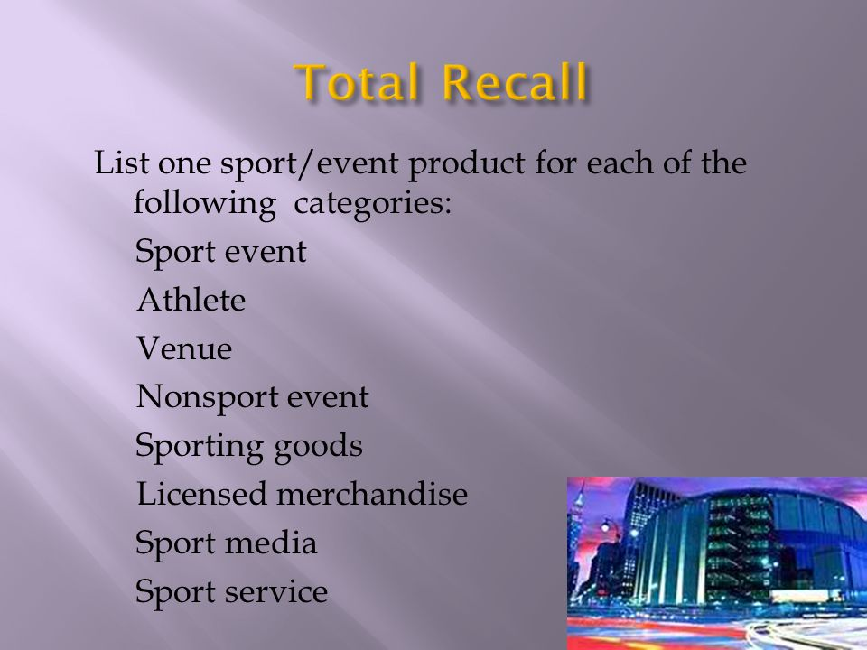 List one sport/event product for each of the following categories: Sport event Athlete Venue Nonsport event Sporting goods Licensed merchandise Sport