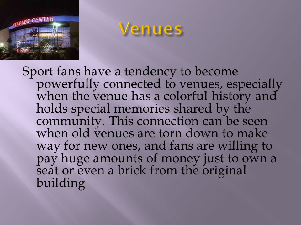 Sport fans have a tendency to become powerfully connected to venues, especially when the venue has a colorful history and holds special memories share