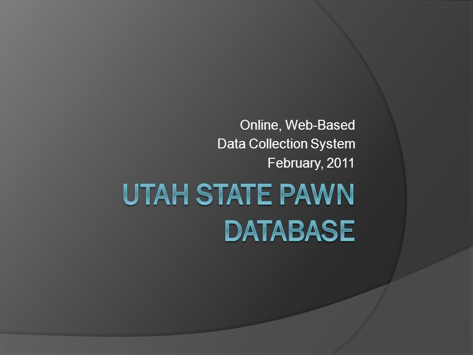 Online, Web-Based Data Collection System February, 2011