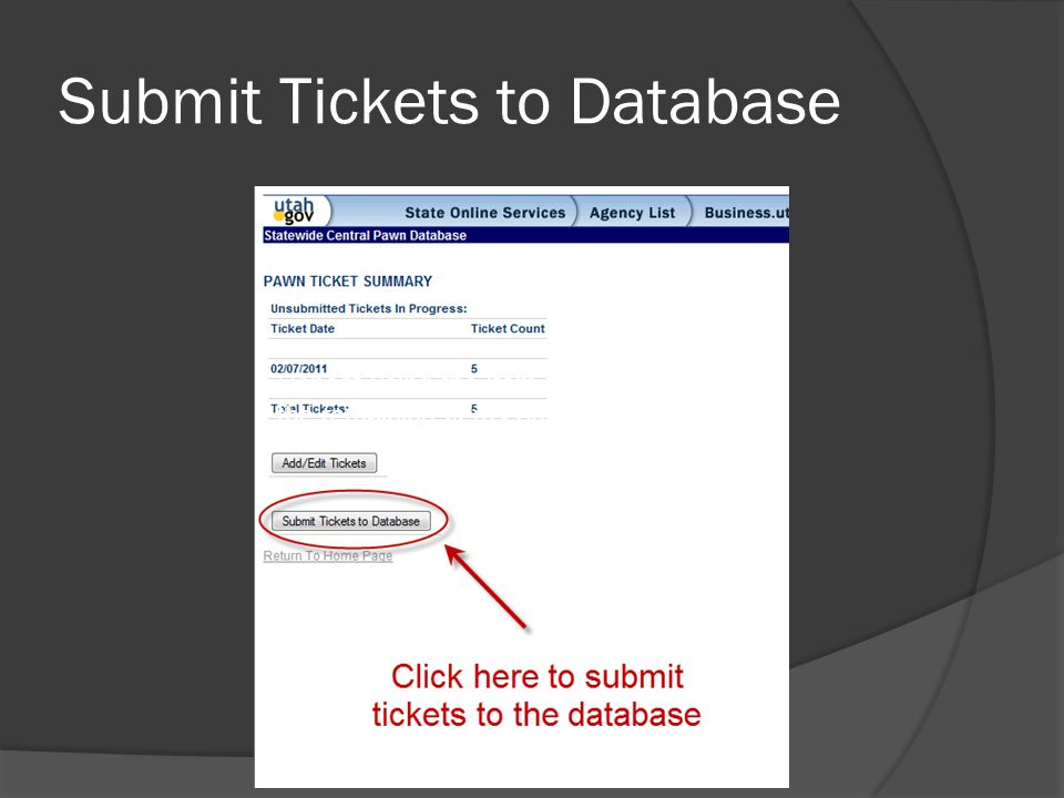 Submit Tickets to Database Repeat using the Item Form to add each of the remaining items on the ticket.