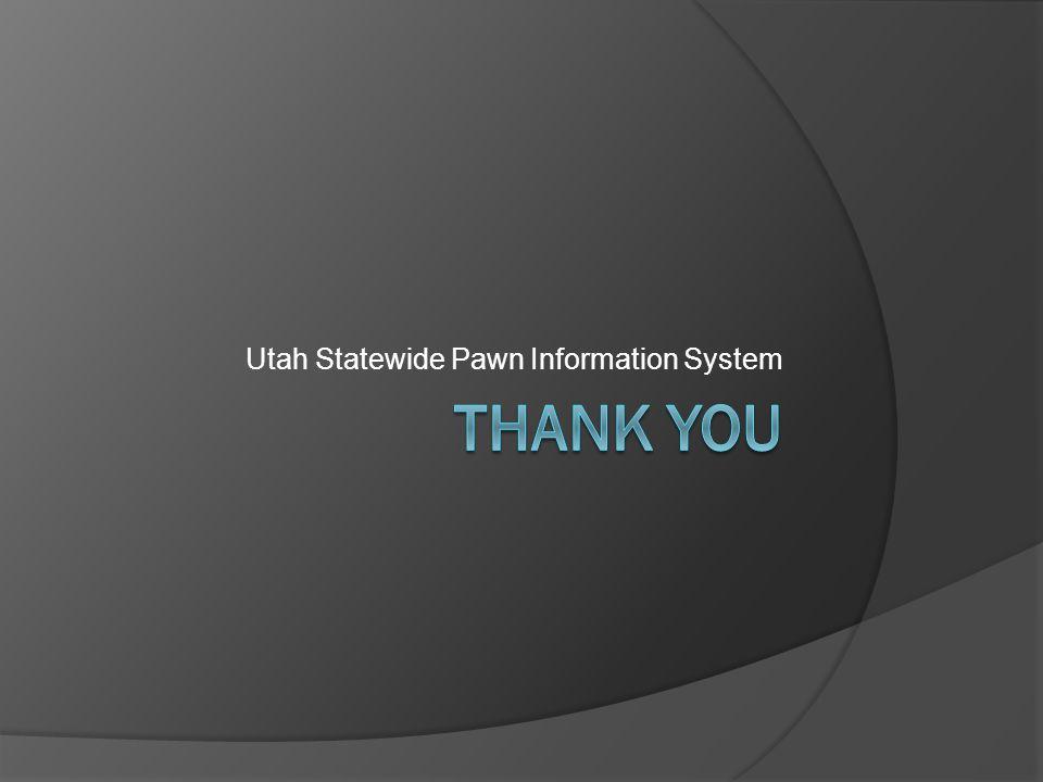 Utah Statewide Pawn Information System