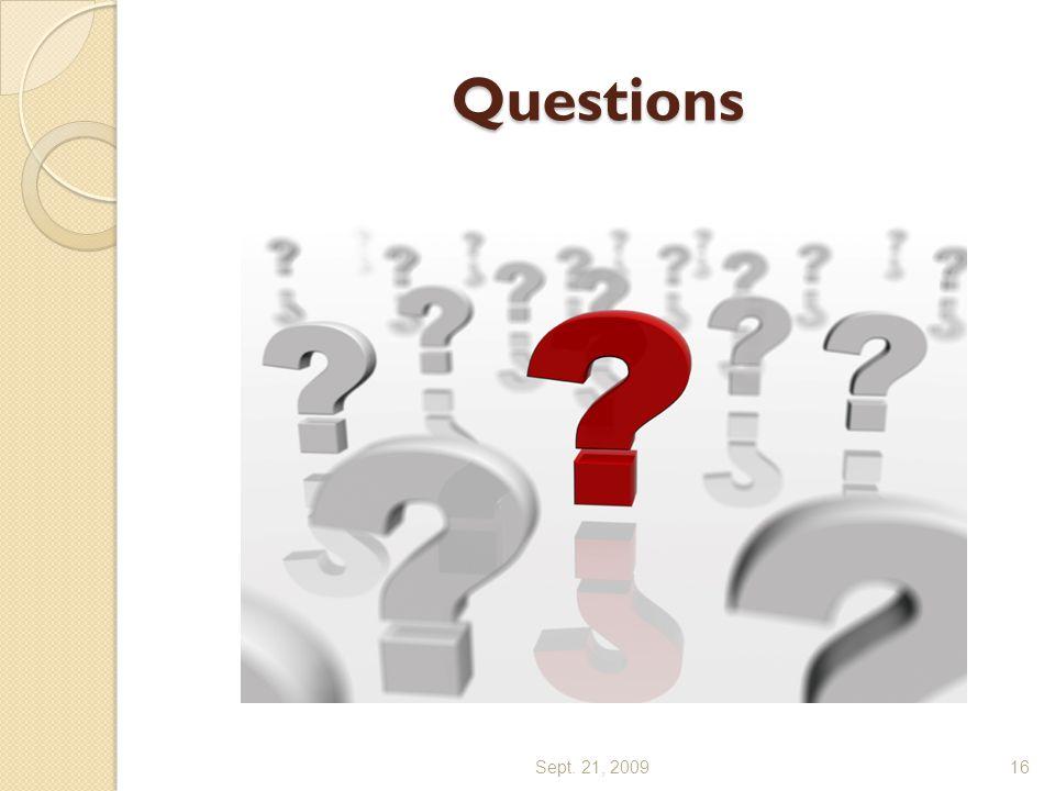 Questions Sept. 21, 200916