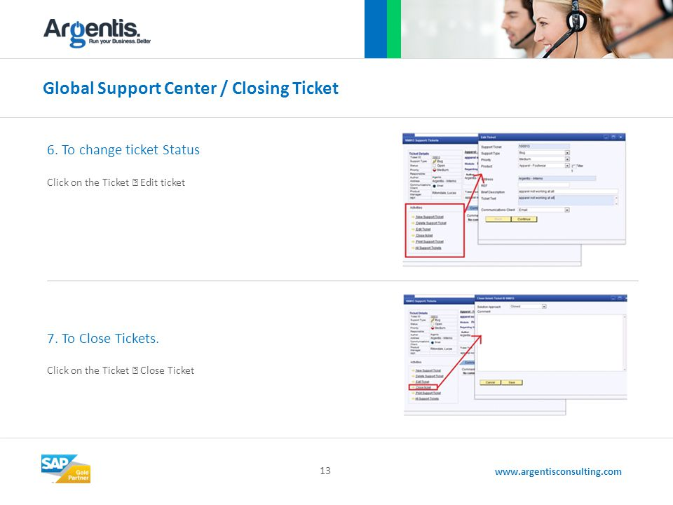 www.argentisconsulting.com Global Support Center / Closing Ticket 13 6.