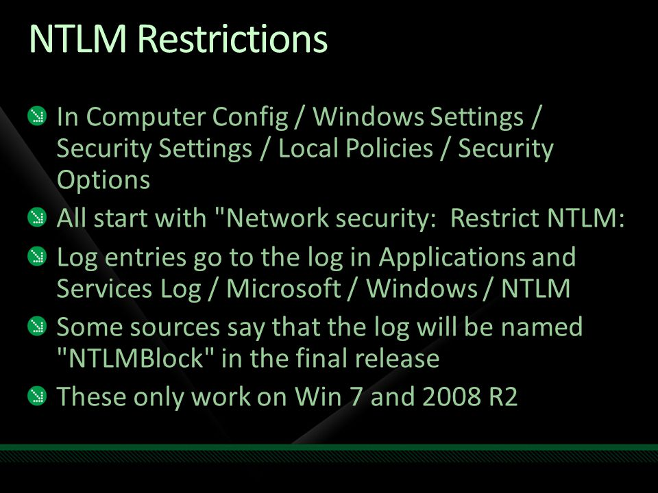 NTLM Restrictions In Computer Config / Windows Settings / Security Settings / Local Policies / Security Options All start with