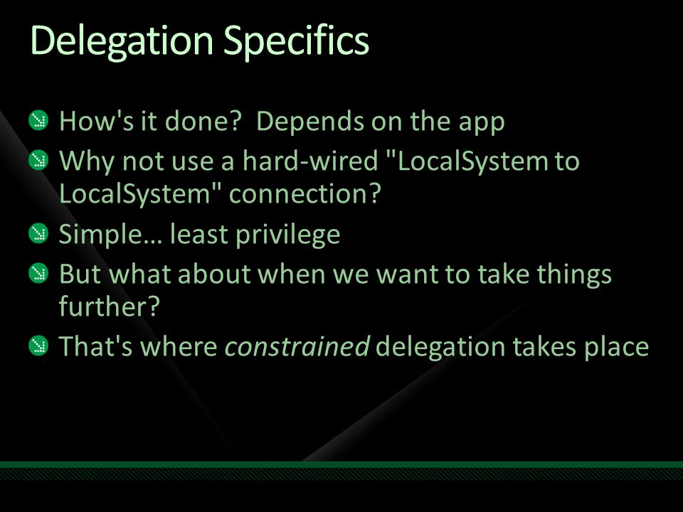 Delegation Specifics How's it done? Depends on the app Why not use a hard-wired