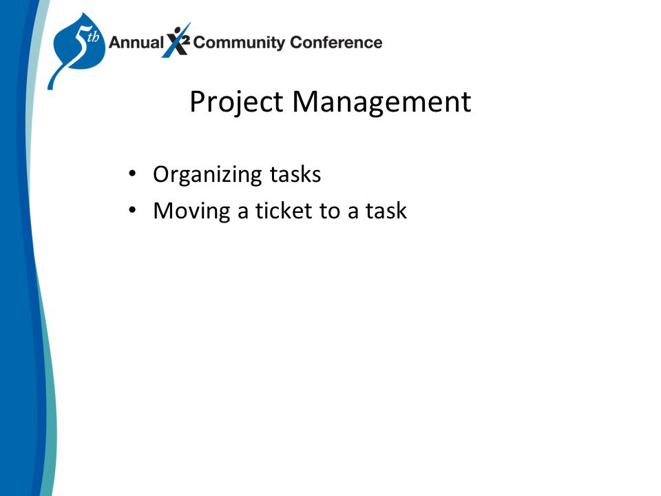 Project Management Organizing tasks Moving a ticket to a task