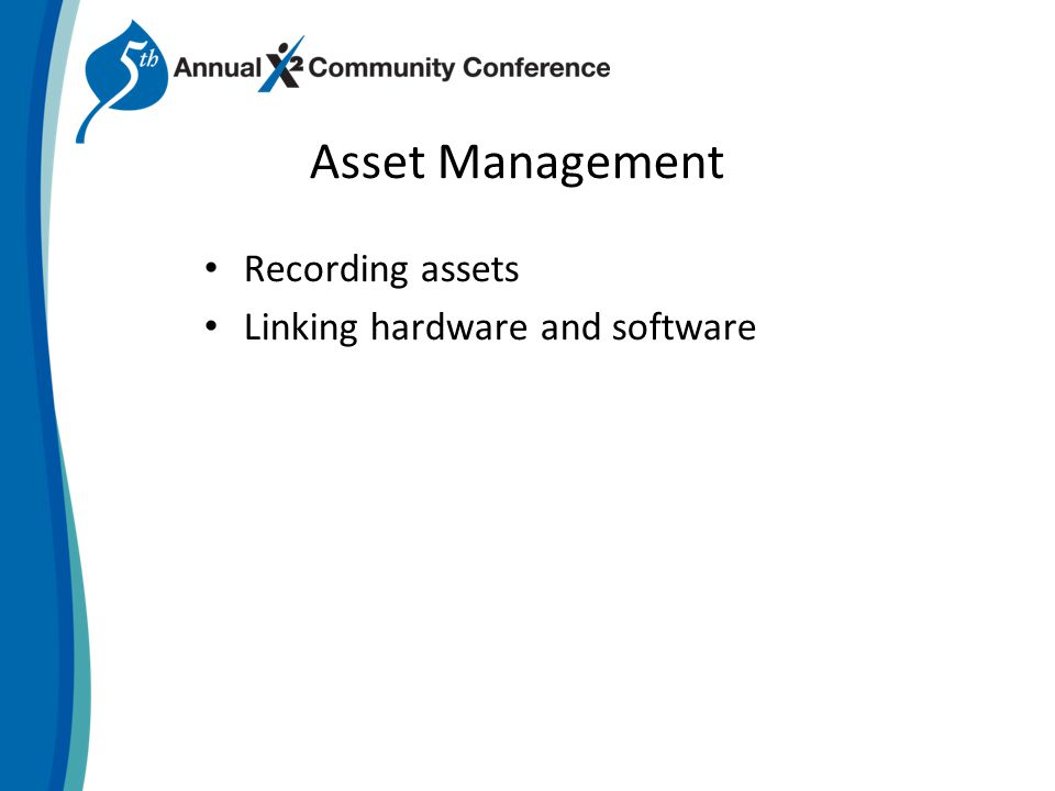 Asset Management Recording assets Linking hardware and software