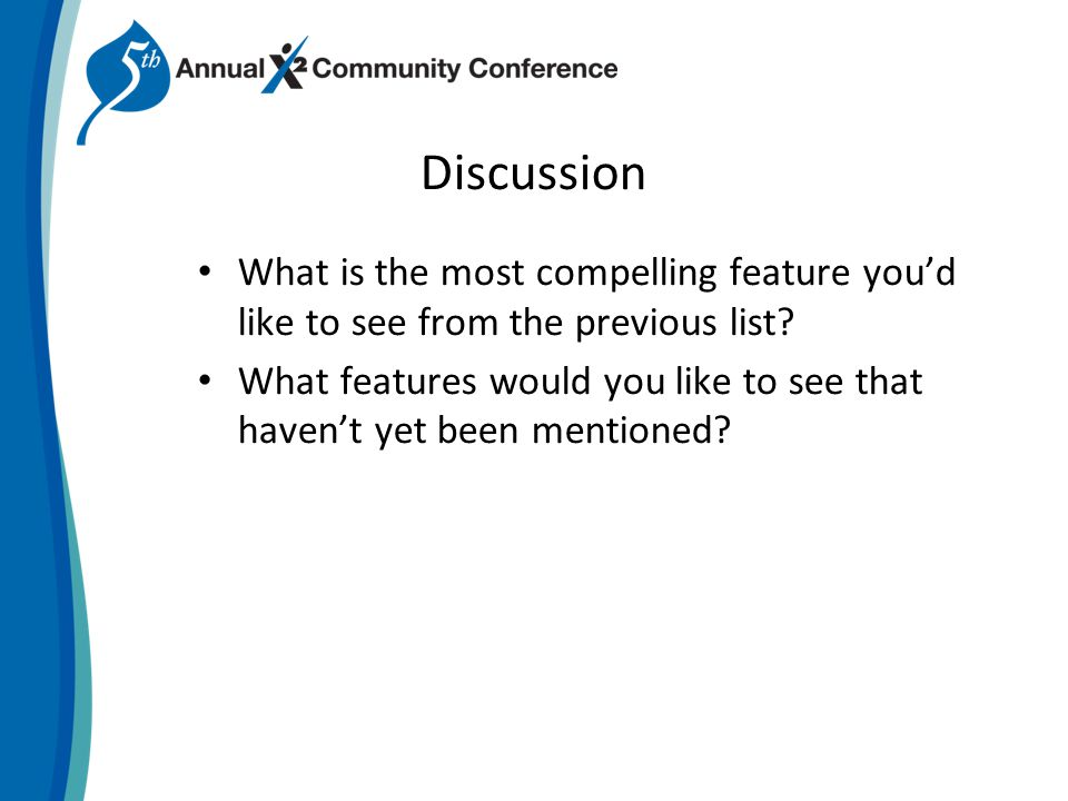 Discussion What is the most compelling feature youd like to see from the previous list.