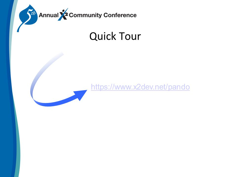 Quick Tour https://www.x2dev.net/pando