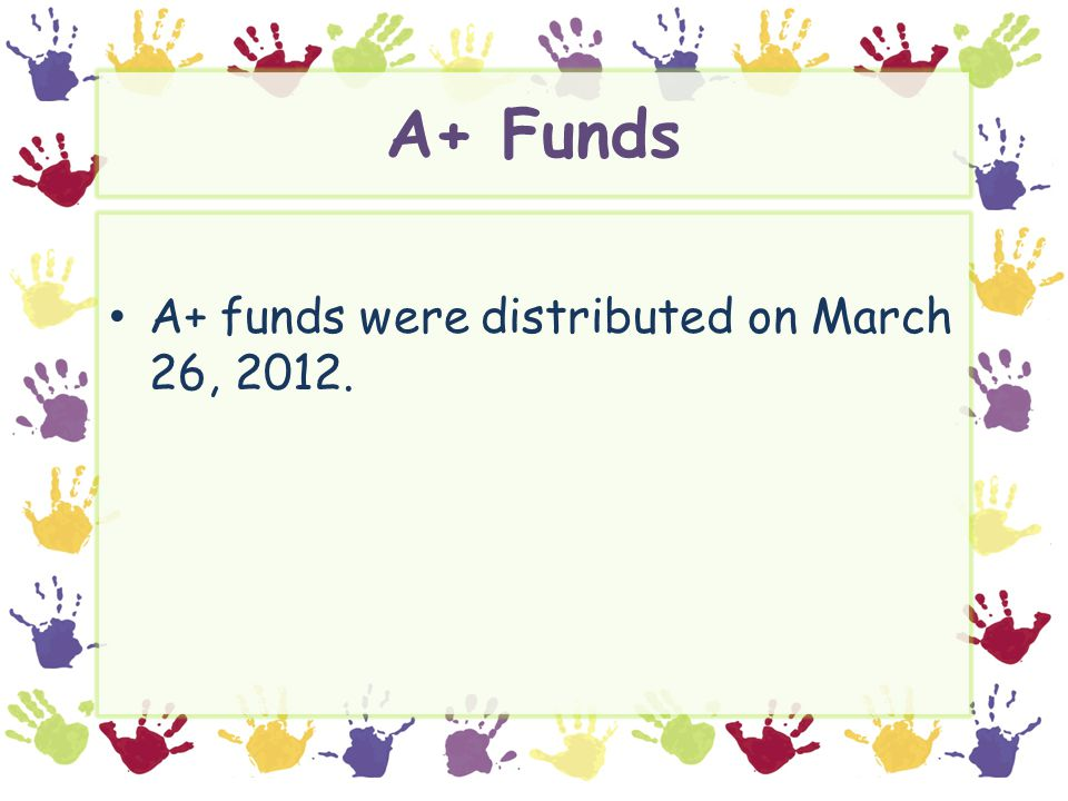 A+ Funds A+ funds were distributed on March 26, 2012.