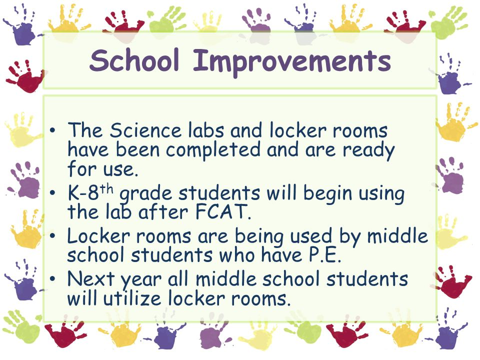School Improvements The Science labs and locker rooms have been completed and are ready for use.