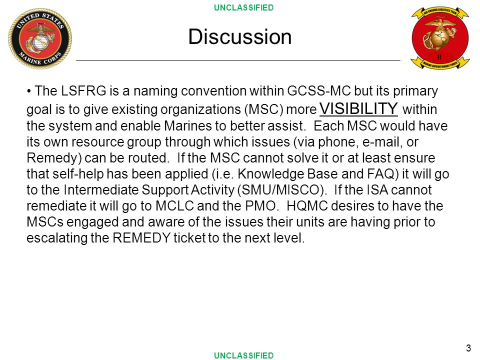 II 3 Discussion The LSFRG is a naming convention within GCSS-MC but its primary goal is to give existing organizations (MSC) more VISIBILITY within th