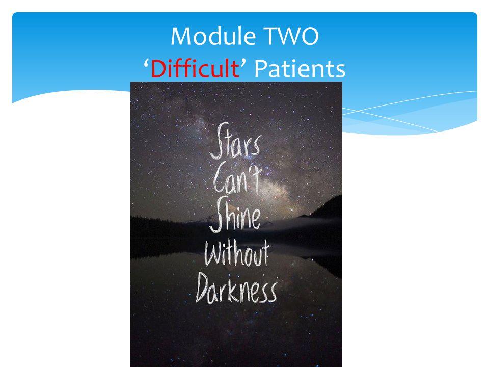 Module TWODifficult Patients