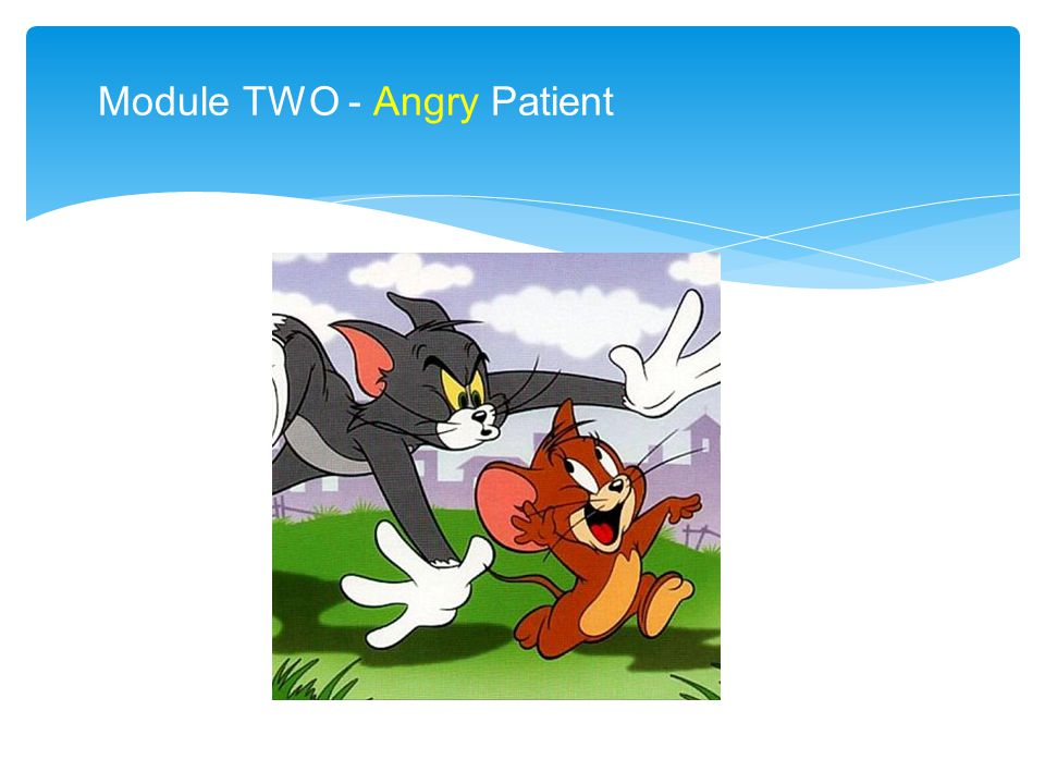 Module TWO - Angry Patient