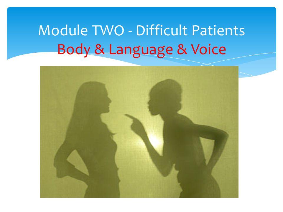 Module TWO - Difficult Patients Body & Language & Voice