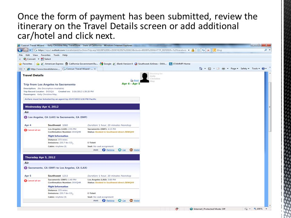 Once the form of payment has been submitted, review the itinerary on the Travel Details screen or add additional car/hotel and click next.