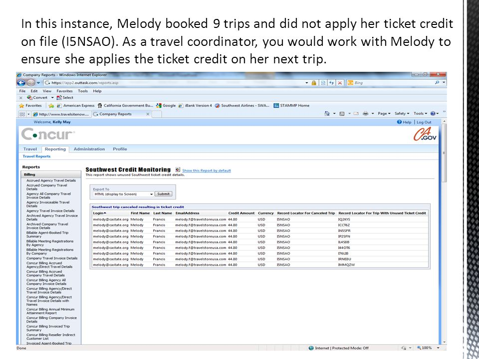 In this instance, Melody booked 9 trips and did not apply her ticket credit on file (I5NSAO). As a travel coordinator, you would work with Melody to e