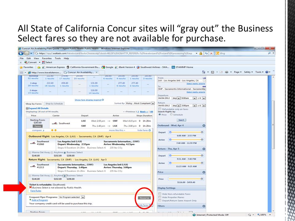 All State of California Concur sites will gray out the Business Select fares so they are not available for purchase.