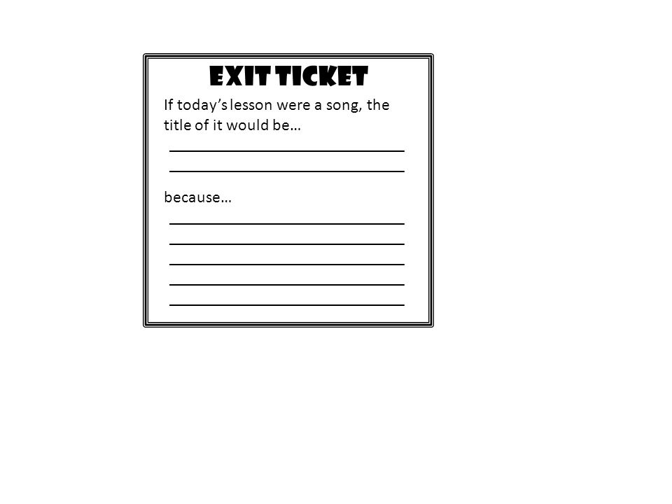 EXIT TICKET What did you enjoy about todays lesson or discussion.