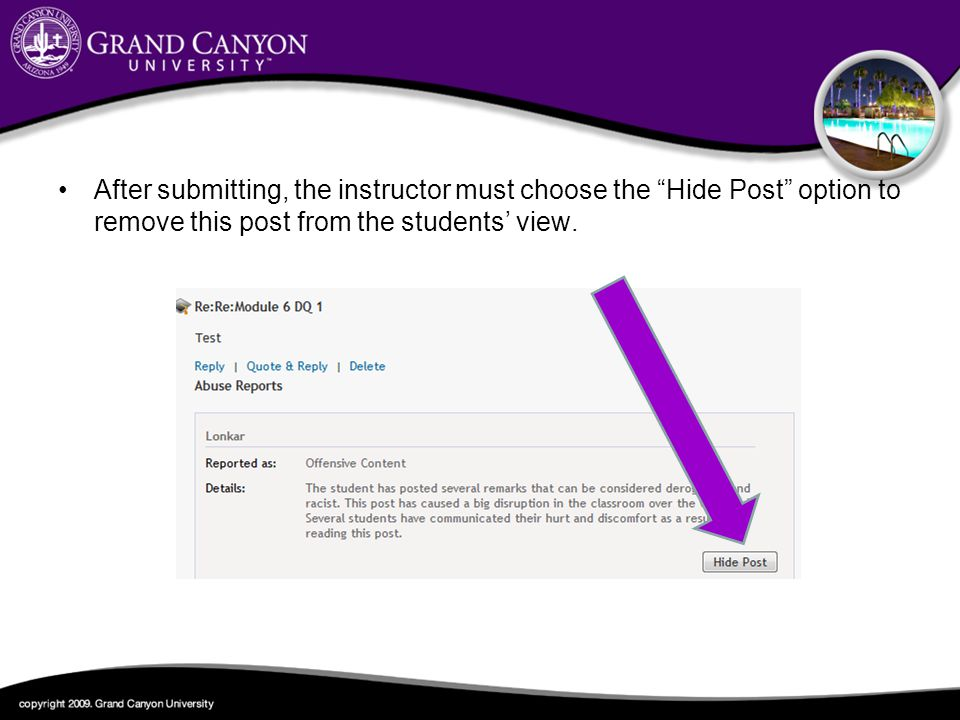 After submitting, the instructor must choose the Hide Post option to remove this post from the students view.