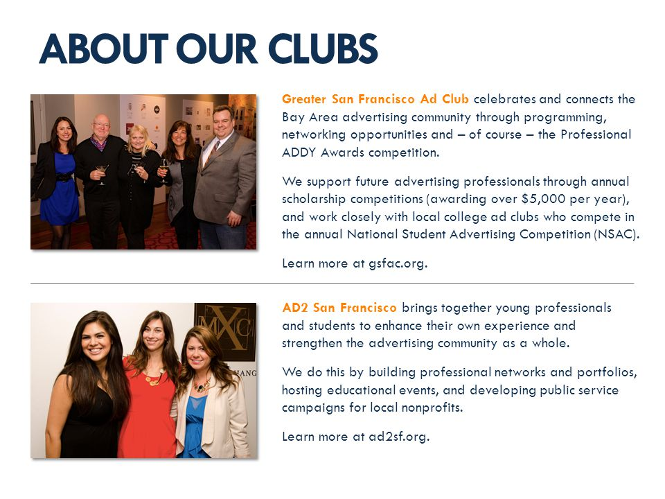 AD2 San Francisco brings together young professionals and students to enhance their own experience and strengthen the advertising community as a whole.