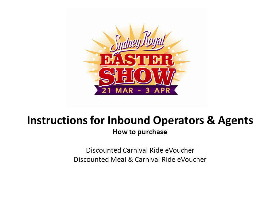 Instructions for Inbound Operators & Agents How to purchase Discounted Carnival Ride eVoucher Discounted Meal & Carnival Ride eVoucher