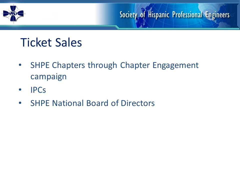 Ticket Sales SHPE Chapters through Chapter Engagement campaign IPCs SHPE National Board of Directors
