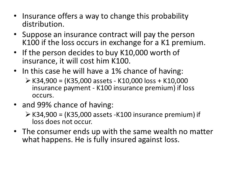 Insurance offers a way to change this probability distribution.