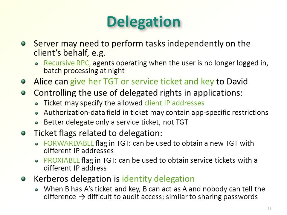 16 Delegation Server may need to perform tasks independently on the clients behalf, e.g.