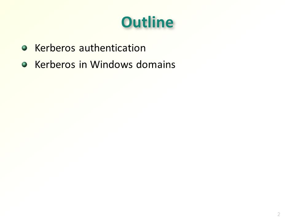 2 Outline Kerberos authentication Kerberos in Windows domains