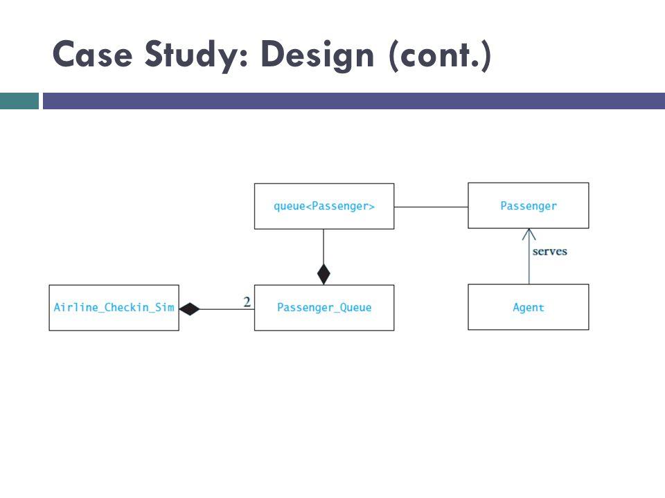 Case Study: Design (cont.)