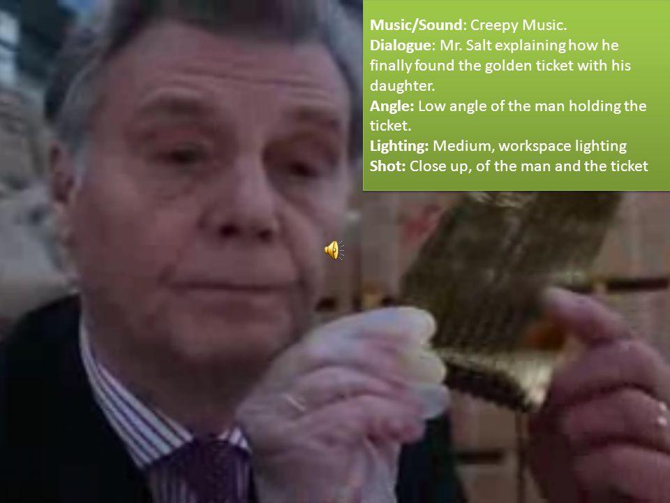 Music/Sound: Intense music, when he found the golden ticket.