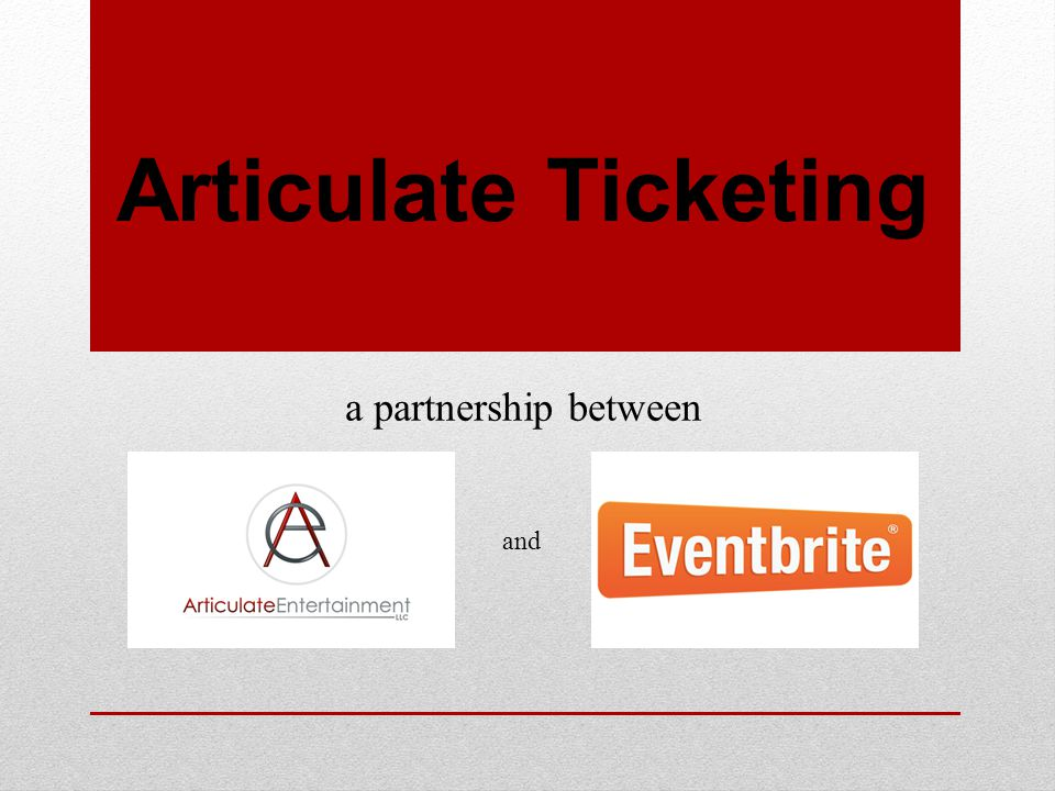 Articulate Ticketing a partnership between and