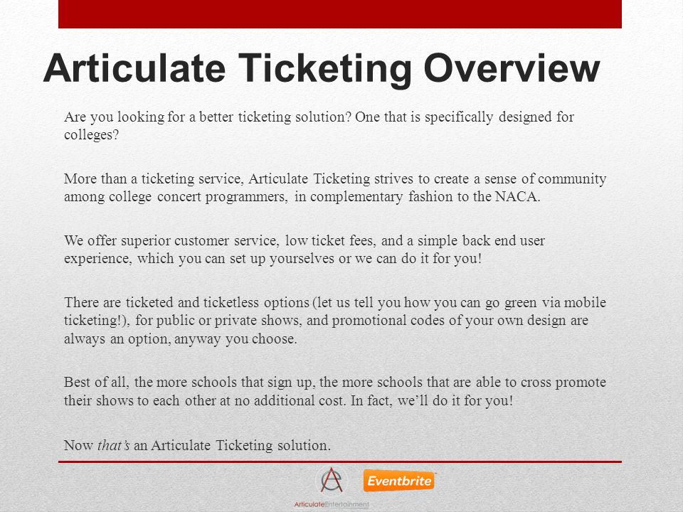 Custom Branded Ticketing Pages Our ticketing pages are fully customizable to match the exact looks and feel of your website Branded ticketing pages can be seamlessly integrated into your website either with a direct hyperlink or ticket widget 2-step purchase flow: attendees select type and quantity of tickets, provide payment information, automatically receive email confirmation with barcoded pdf tickets attached