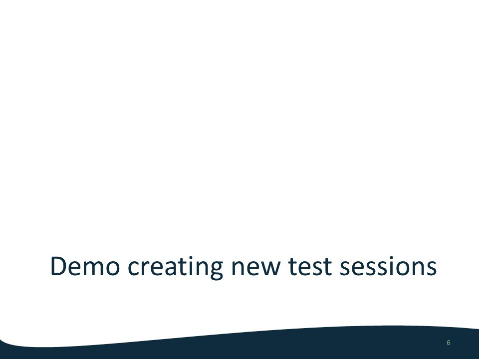 Demo creating new test sessions 6
