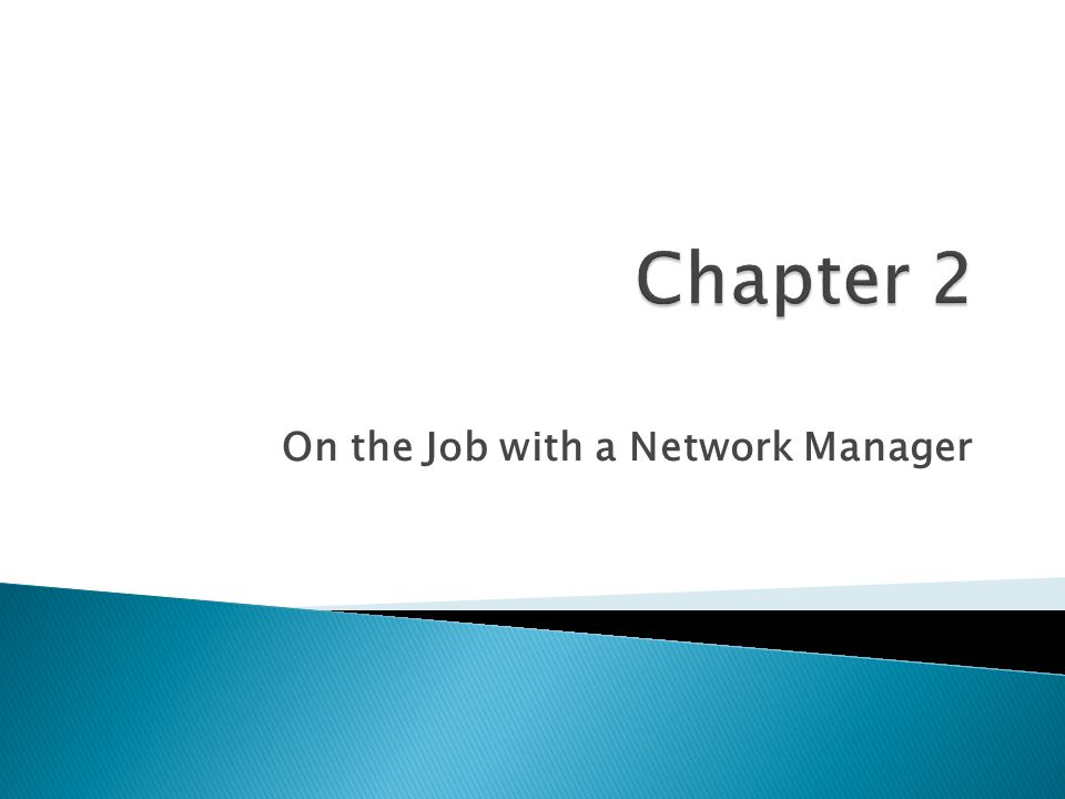 On the Job with a Network Manager