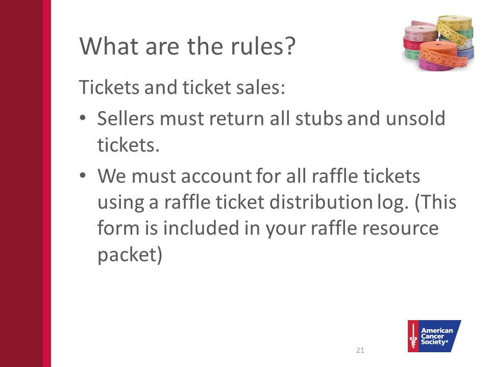 What are the rules. Tickets and ticket sales: Sellers must return all stubs and unsold tickets.