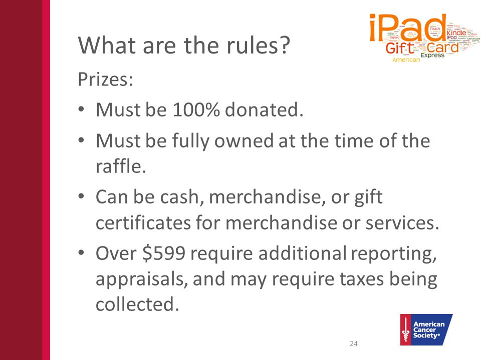 What are the rules. Prizes: Must be 100% donated.